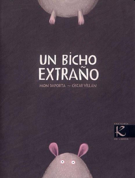 [Infantil] [Recomendaciones] Un bicho extraño, de Mon Daporta y Óscar Villán. EditorialKalandraka.