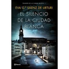 Reseña: El silencio de la ciudad blanca. Trilogía de la ciudad blanca (I). Eva Gª Sáenz deUrturi.