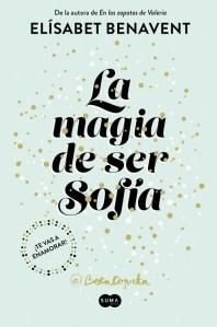 Reseña: La magia de ser Sofía de ElisabetBenavent.