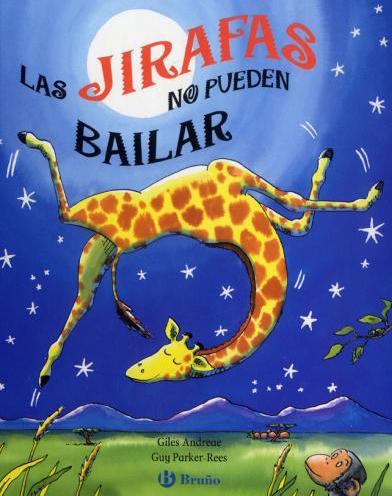 [Infantil] [Recomendaciones] Las jirafas no pueden bailar. EditorialBruño.