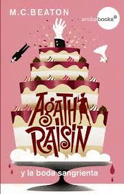 [Reseñas] Agatha Raisin y la boda sangrienta. Saga Agatha Raisin, de M.C.Beaton.