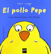 [Infantil y Juvenil] El pollo Pepe. Para peques a partir de 1año.