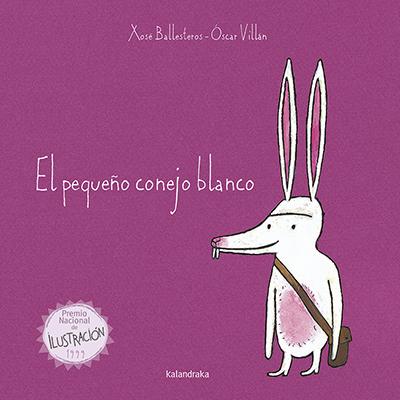 [Infantil y Juvenil] El pequeño conejo blanco. EditorialKalandraka.