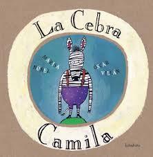 [Infantil y Juvenil] La cebra camila. EditorialKalandraka.