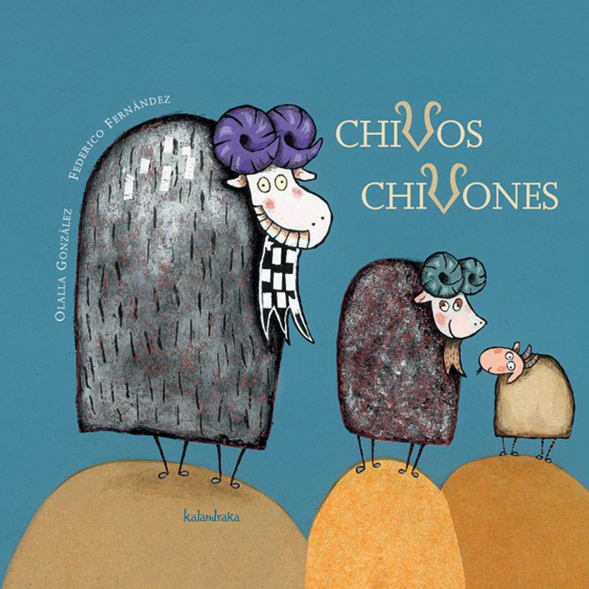 [Infantil y Juvenil] Chivos chivones. EditorialKalandraka.
