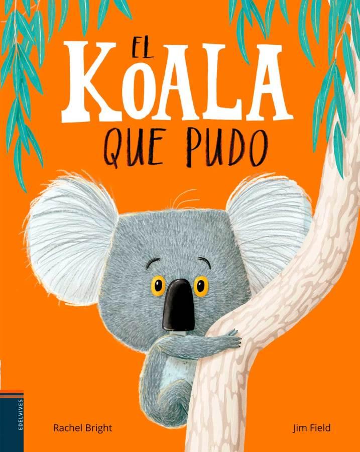 [Infantil y Juvenil] El koala que pudo. EditorialEdelvives.