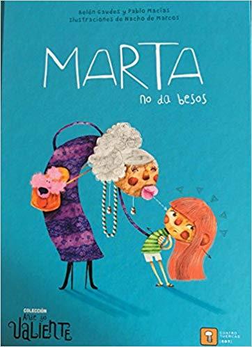 [Infantil y Juvenil] Marta no da besos. Editorial CuatroTuercas.