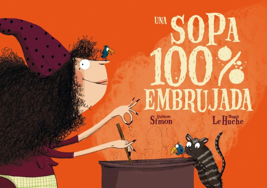 [Infantil y Juvenil] Una sopa 100% embrujada. EditorialPicarona.