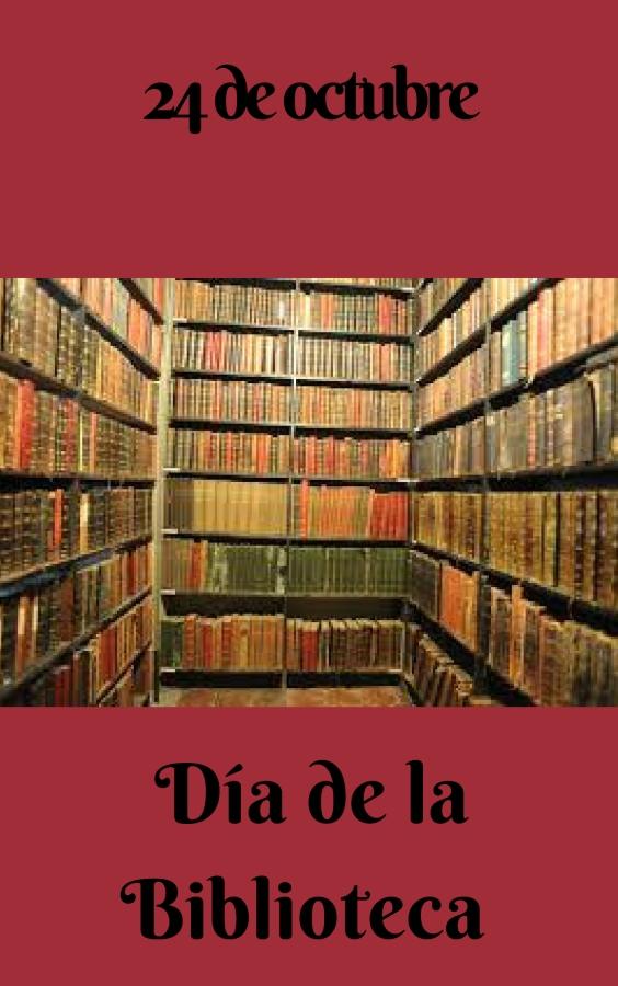 [Curiosidades] 24 de octubre #DíaDeLaBiblioteca.