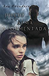 [Reseñas] Juicio a un alma atormentada. Ana EscuderoCanosa.