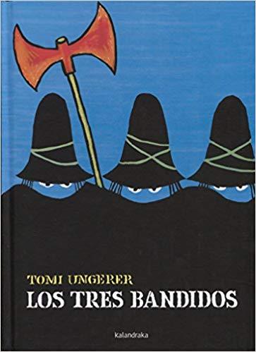 [Infantil y Juvenil] Los tres bandidos. Colección libros para soñar, deKalandraka.