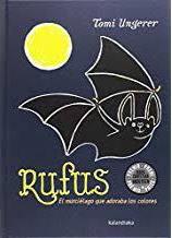 [Infantil y Juvenil] Rufus, el murciélago que adoraba los colores. EditorialKalandraka.