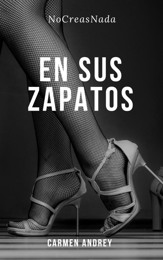 [Relatos] En sus zapatos. [Relato publicado enNoCreasNada].