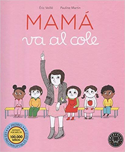 [Infantil y Juvenil] Álbumes ilustrados para preparar la vuelta al cole: Mamá va alcole.