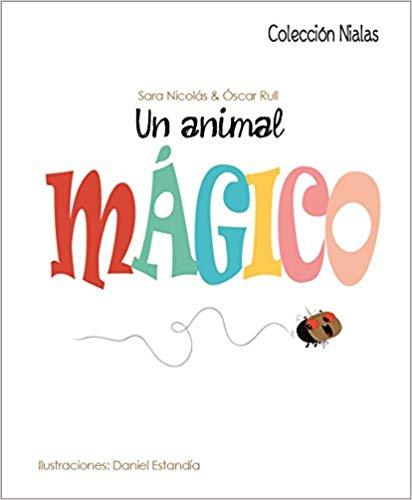 [Infantil y Juvenil] Un animal mágico, deTragamanzanas.