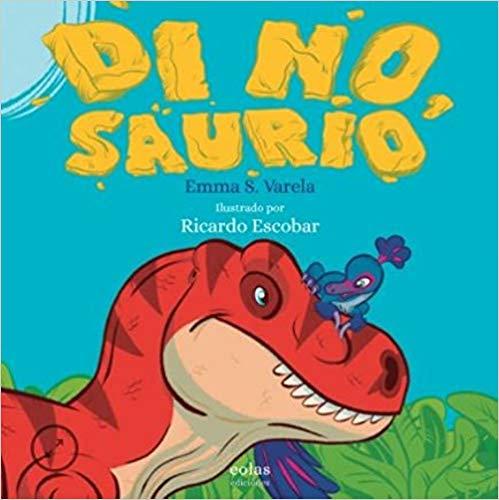 [Infantil y Juvenil] Sobre el acoso escolar. Di No,Saurio.
