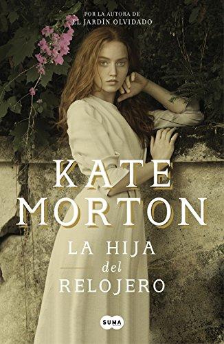 [Reseñas] Qué Leer: La hija del relojero, de Kate Morton. #RetoLectura marzo2020.