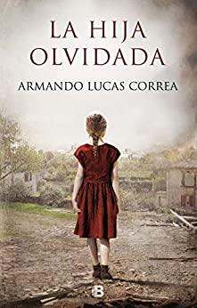 [Reseñas] La hija olvidada, de Armando LucasCorrea.