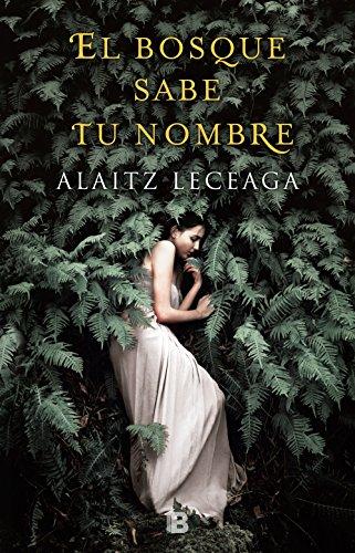 [Reseñas] #QuéLeer. El bosque sabe tu nombre, de AlaitzLeceaga.