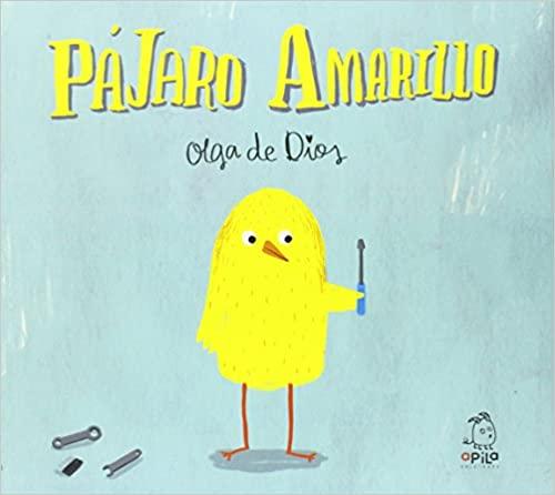 [Infantil y Juvenil] Pájaro Amarillo, de Olga deDios.
